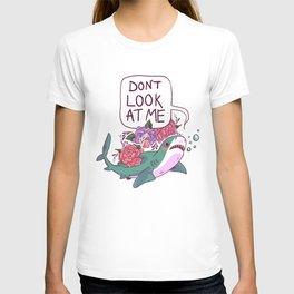 Don't Look at Me T-shirt