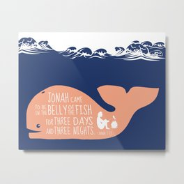 Jonah (Bible Character) Belly of the Fish Quote Metal Print