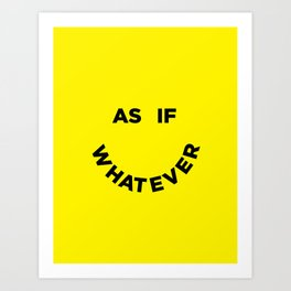 As If Whatever Art Print