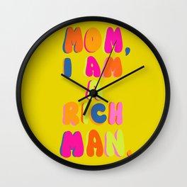 Mom, I Am A Rich Man Wall Clock