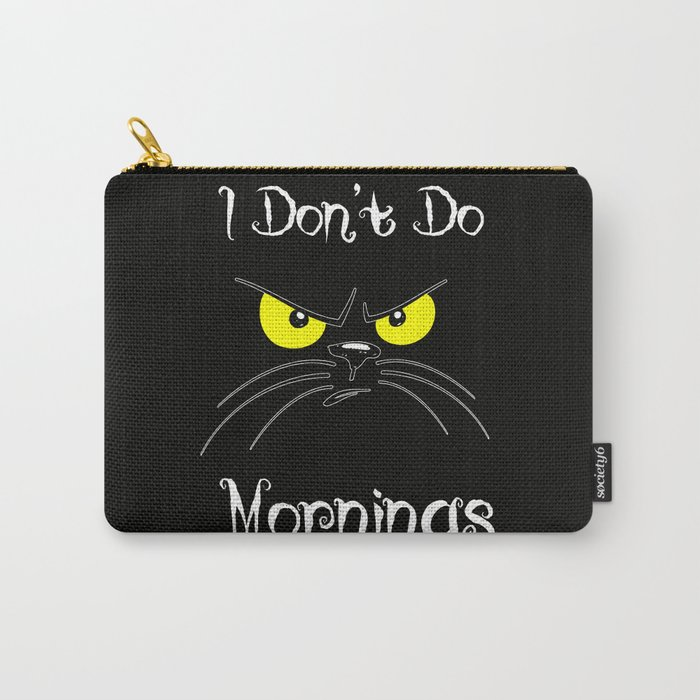 I don't do monings Carry-All Pouch