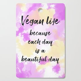 Vegan life because each day is a beautiful day - Pink Cutting Board