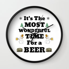 Most Wonderful Time for a Beer - Christmas Cheer Fun Wall Clock