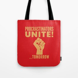 Procrastinators Unite Tomorrow (Red) Tote Bag