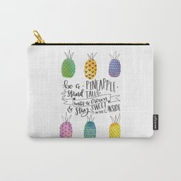 Be a Pineapple Carry-All Pouch