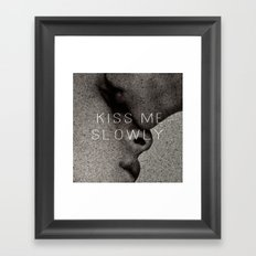 KISS ME SLOWLY Framed Art Print