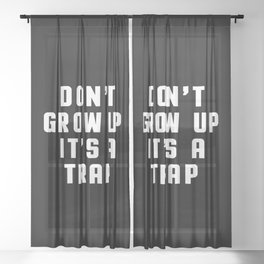 Don't Grow Up Funny Quote Sheer Curtain