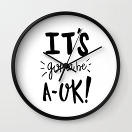 It's gonna be A - Ok! Hand lettered typography Wall Clock
