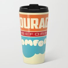 Courage Before Comfort Metal Travel Mug