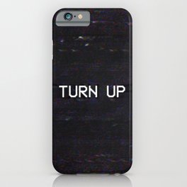TURN UP iPhone Case