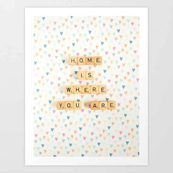 Home is Where You Are Art Print