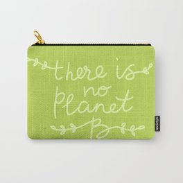 There is No Planet B. Ecology, pollution of nature. Carry-All Pouch