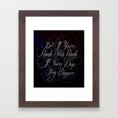 If You're Rough Stay Rough Framed Art Print