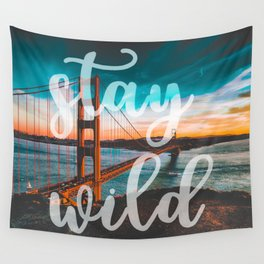 STAY WILD San Francisco Wall Tapestry