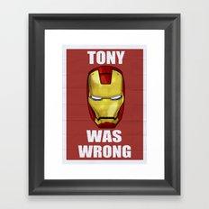 Tony Was Wrong (Iron Man Movie Version) Framed Art Print