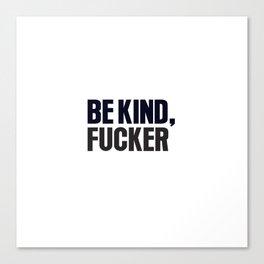 Be kind Canvas Print