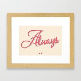 Always Framed Art Print