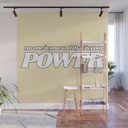 no one is you and that is your power Wall Mural