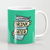 drink Mugs featuring Drink Water by Josh LaFayette