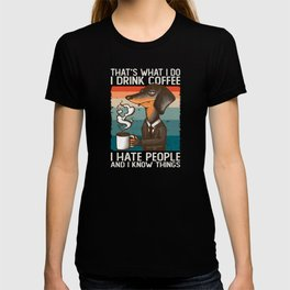 Dachshund I Drink Coffee Hate People & I Know T-shirt