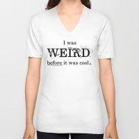 weird V-neck T-shirts featuring Weird by Juliette Caron