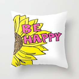 Sunflower  Be Happy Throw Pillow