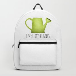 I Wet My Plants Backpack