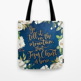 Go tell it on the mountain floral christmas Tote Bag