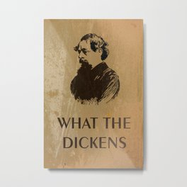 What the Dickens Metal Print