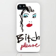 bitch, please. Slim Case iPhone (5, 5s)