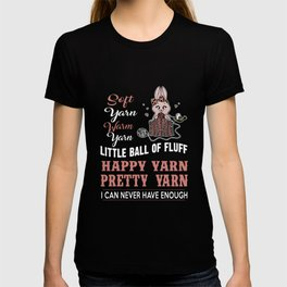soft yarn yarn yarn little ball of fluff happy yarn pretty yarn i can never have enough crochet t-sh T-shirt