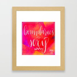 Boundaries are Sexy Framed Art Print