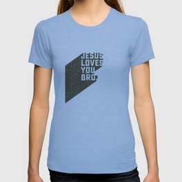 Jesus loves you bro T-shirt