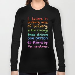 Ordinary Acts of Bravery - Divergent Quote Long Sleeve T-shirt