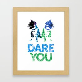Double Dog Dare You Framed Art Print