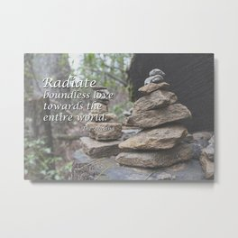 Radiate Boundless Love Towards the Entire World - Buddha Quote Metal Print