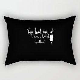 British Shorthair - You had me at Rectangular Pillow