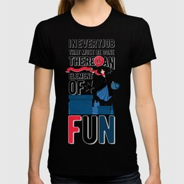 Mary Poppins Quote 3 T-shirt