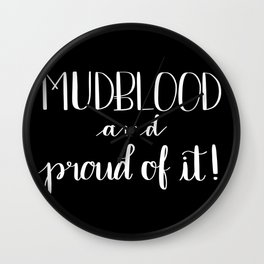 Mudblood and Proud of It! Wall Clock