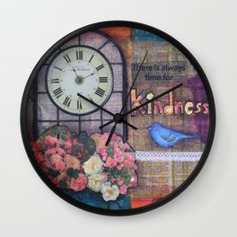 There is Always Time for Kindness Wall Clock