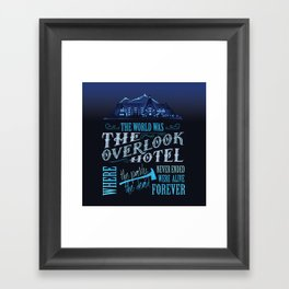 The World Was The Overlook Hotel - Stephen King Quote Framed Art Print