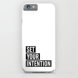 Set Your Intention iPhone Case