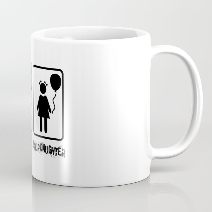 My Daughter and Your Daughter Coffee Mug