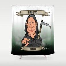 I End Lives (Vin Diesel) Shower Curtain