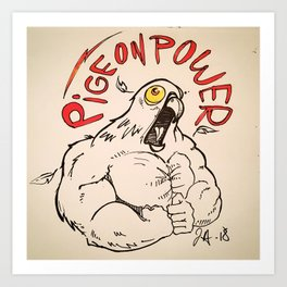 Pigeon power! Art Print