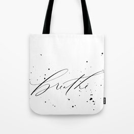 Breathe - Minimal & Splattered Calligraphy Tote Bag