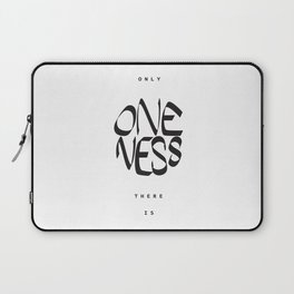 Only oneness there is Laptop Sleeve