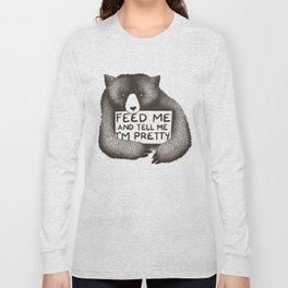 Feed Me And Tell Me I'm Pretty Bear Long Sleeve T-shirt