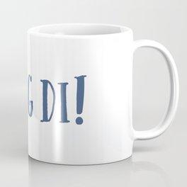 Bavarian Dialect I MOG DI Coffee Mug