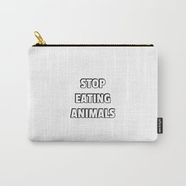 GO VEGAN - STOP EATING ANIMALS Carry-All Pouch